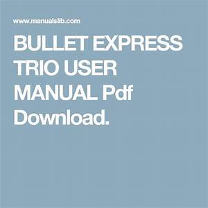 Bullet Express Trio User Manual Pdf Download