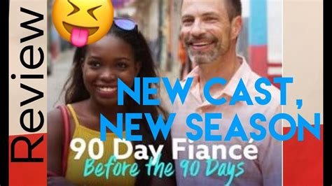 Review Part 1 Of 90 Day FiancÉ Before The 90 Days Season