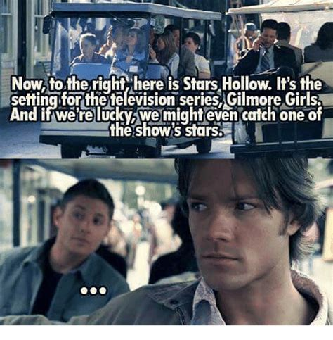 Gilmore Girls Memes - nowto theright here is starshollow it s the settingforthe television series gilmore girls and if