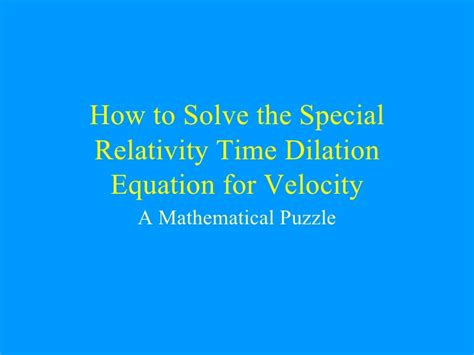 How To Solve The Special Relativity Time Dilation