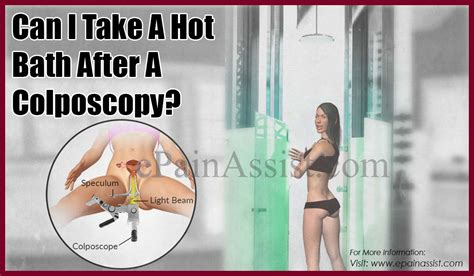 when can i take a shower after breast augmentation can i take a bath after a colposcopy