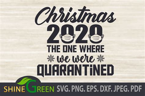 Free christmas vector download in ai, svg, eps and cdr. Christmas 2020 SVG Quarantined Mask DXF EPS PNG - So Fontsy