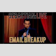 Email Breakup  Sebastian Maniscalco Sebastian Live Youtube