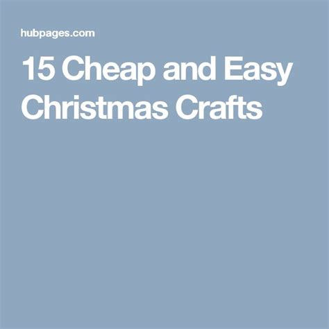 cheap and easy christmas crafts 15 cheap and easy christmas crafts