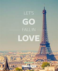 Lets Go Fall In... Inspirational Paris Quotes