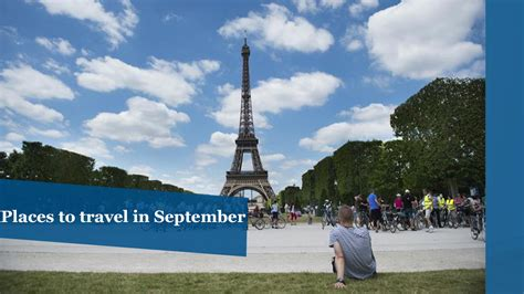 The Best Places To Travel In September Chicago Tribune