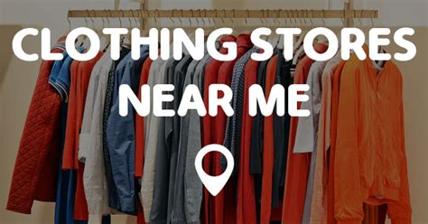 Store Near Me by Clothing Stores Near Me Points Near Me