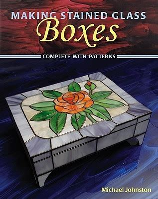 making stained glass boxes  michael johnston