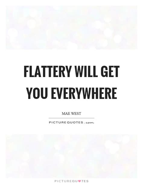 flattery is a form of hatred flattery quotes flattery sayings flattery picture quotes