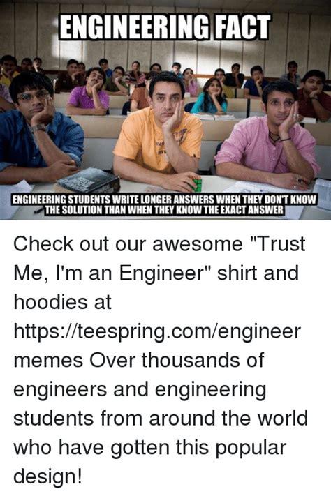 Engineering Student Meme - funny trust me im an engineer memes of 2017 on sizzle