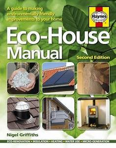 Eco House Manual  A Guide To Making Environmentally