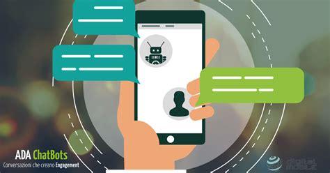 Mobile Adv by Chatbots L Intelligenza Artificiale Di Ada Per Il