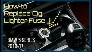 How To Replace Cig  Lighter Fuse  Bmw 5 Series 2010