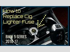 How to Replace Cig Lighter Fuse BMW 5 Series 201017