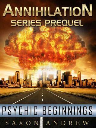 psychic beginnings annihilation   saxon andrew