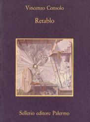 retablo vincenzo consolo retablo di vincenzo consolo sellerio