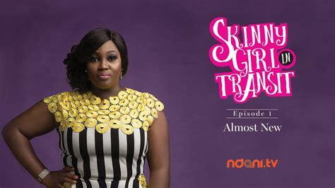 skinny girl in transit s2e1 almost new youtube