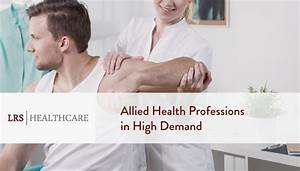 Allied healthcare careers in high demand lrs healthcare for Allied health careers