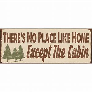 There's No Place Like Home Except the Cabin