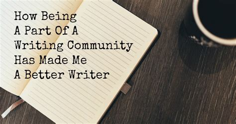 How Being A Part Of A Writing Community Has Made Me A Better Writer