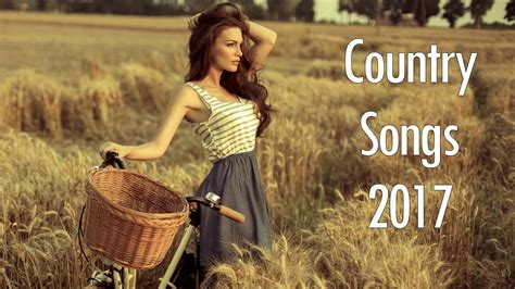 top country songs 25 greatest country songs of 2017 hit country music videos