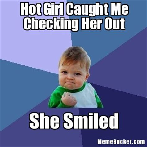 Checking Out Meme - hot girl caught me checking her out create your own meme
