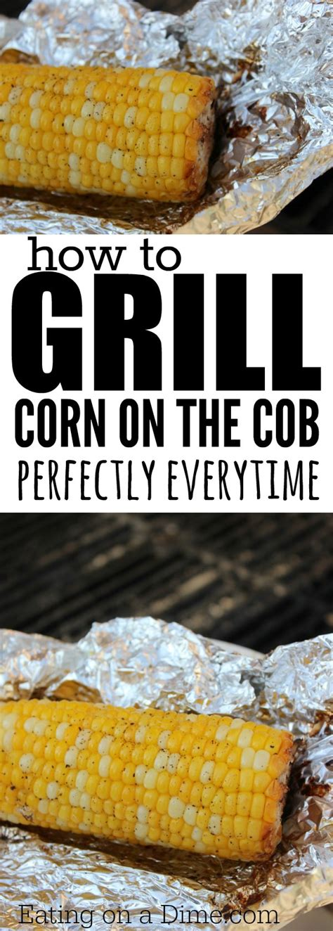 how to grill corn on the cob how to grill corn on the cob eating on a dime