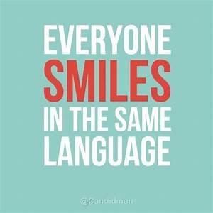 """Everyone ... Same Smile Quotes"