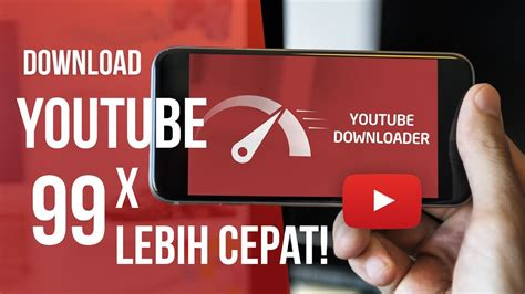 video youtube  cepat  android youtube