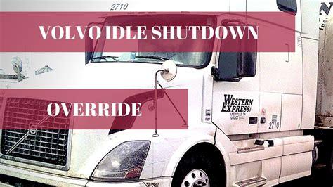 idle shutdown override  volvo truck youtube