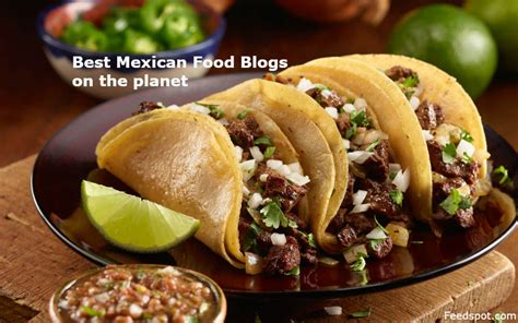 top  mexican food blogs websites mexican cooking blogs