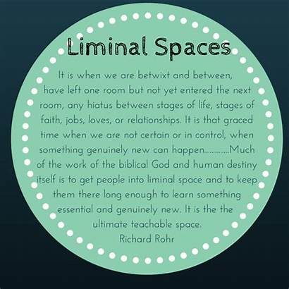 Liminal Space Quotes Richard Rohr Spaces Words