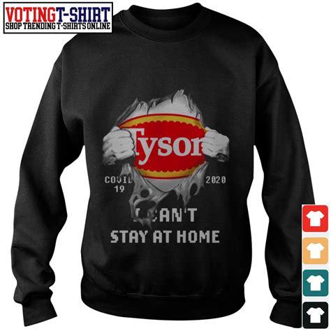 tyson covid     stay  home shirt hoodie