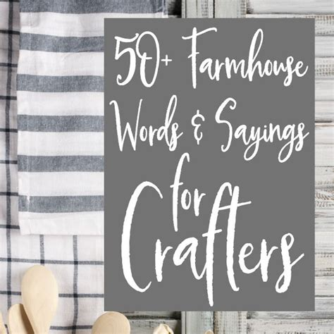 50 farmhouse words sayings for crafters rustic