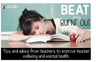Beat Being Burnt Teachers Wellbeing Teacher Tired