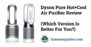 Dyson Hp01 Vs Hp02 Vs Hp04  Review  U0026 Differences Of Dyson Pure Hot   Cool Models