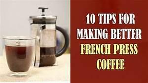 French Press Kaffeepulver : 10 tips for making better french press coffee youtube ~ Orissabook.com Haus und Dekorationen