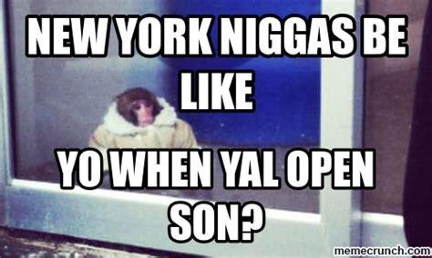Memes New York - new york niggas be like