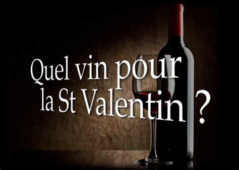 quel vin pour cuisiner rubrique oenologie quel vin pour la st valentin