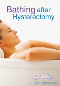 Bathing After Hysterectomy Hysterectomy Recovery Article