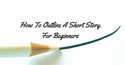 Short Writers Story Outline Write Beginners Stories