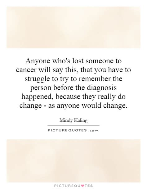 what to say to someone who lost someone diagnosis quotes quotesgram