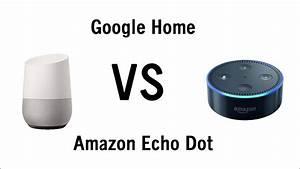 Google Home Oder Amazon Echo : google home vs amazon echo dot side by side comparison youtube ~ Frokenaadalensverden.com Haus und Dekorationen