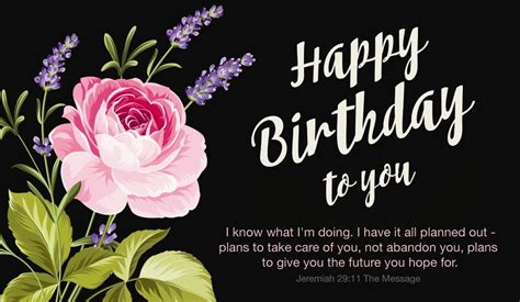 Let them know they are a blessing to you, and wish them the absolute best on their birthday. Free Happy Birthday - Jeremiah 29:11 MSG eCard - eMail ...