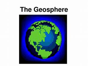 PPT - The Geosphere PowerPoint Presentation - ID:5326353