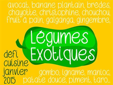 inventer une recette de cuisine défi cuisine défi légumes exotiques
