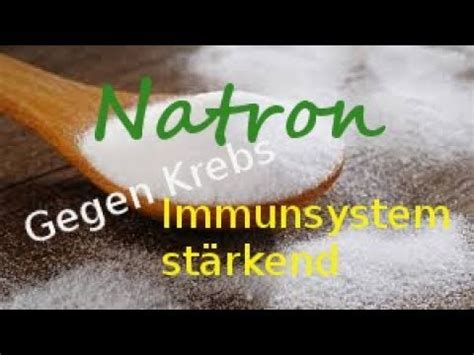 natron gegen gerüche natron nahco3 gegen krebs oder einfach immunsystem st 228 rkend anwendung wirkung