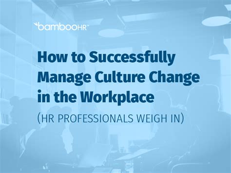successfully manage culture change   workplace