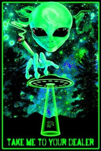 take me to your dealer alien weed blacklight poster