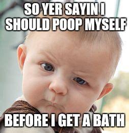 Baby Poop Meme - image tagged in killing my ocd imgflip